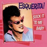 Esquerita, Sock It To Me Baby (CD)