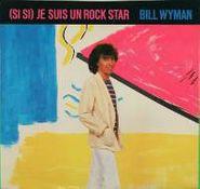 """Bill Wyman, (Si Si) Je Suis Un Rock Star (7"""")"""