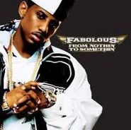 Fabolous, From Nothin' To Somethin (CD)