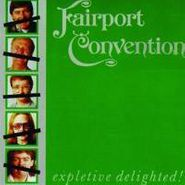 Fairport Convention, Expletive Delighted (CD)
