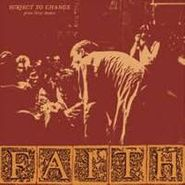 Faith, Subject To Change Plus First Demo (CD)