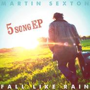Martin Sexton, Fall Like Rain (CD)
