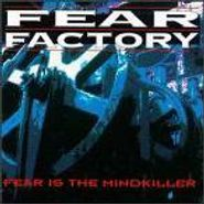 Fear Factory, Fear Is The Mindkiller (CD)