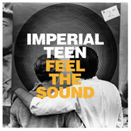 Imperial Teen, Feel The Sound (LP)
