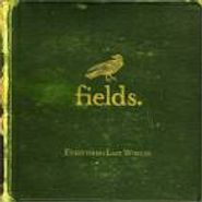 Fields, Everything Last Winter (CD)