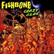 Fishbone, Crazy Glue EP (CD)
