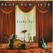 Flat Duo Jets, Lucky Eye (CD)