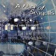 A Flock Of Seagulls, Greatest Hits Remixed (CD)