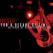 Various Artists, For A Decade Of Sin: 11 Years Of Bloodshot Records