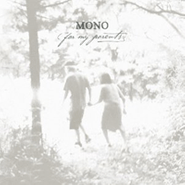 Mono, For My Parents (CD)