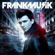 Frankmusik, Do It In The AM (CD)