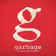 Garbage, Not Your Kind Of People [Deluxe Edition] (CD)