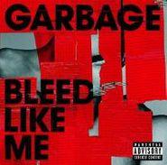 Garbage, Bleed Like Me (CD)