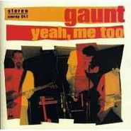 Gaunt, Yeah Me Too (CD)