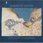 Guided By Voices, Half Smiles Of The Decomposed (CD)