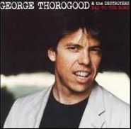 George Thorogood & The Destroyers, Bad To The Bone (CD)