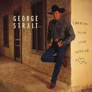 George Strait, Carrying Your Love With Me (CD)