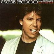George Thorogood & The Destroyers, Bad To The Bone (CD)