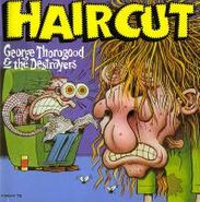 George Thorogood & The Destroyers, Haircut (CD)