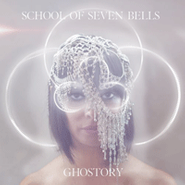 School of Seven Bells, Ghostory (LP)