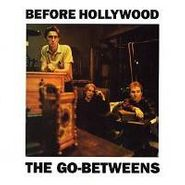The Go-Betweens, Before Hollywood + Rarities (CD)
