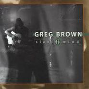 Greg Brown, Slant 6 Mind (CD)