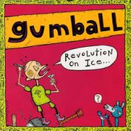 Gumball, Revolution On Ice (CD)