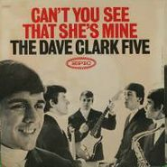 "The Dave Clark Five, Can't You See That She's Mine / No Time To Lose (7"")"