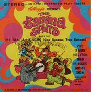 """The Banana Splits, The Tra-La-La Song (One Banana, Two Banana) EP (7"""")"""