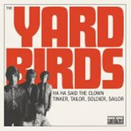 "The Yardbirds, Ha Ha Said The Clown / Tinker Tailor Soldier Sailor [BLACK FRIDAY] (7"")"