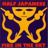 Half Japanese, Fire In The Sky (CD)
