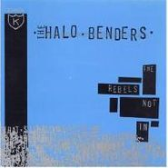 The Halo Benders, The Rebels Not In (CD)
