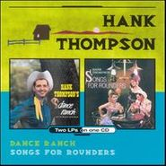 Hank Thompson, Dance Ranch / Songs For Rounders (CD)
