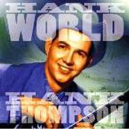 Hank Thompson, Hank World: The Unissued World Transcriptions  (CD)