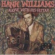Hank Williams, Alone with His Guitar (CD)