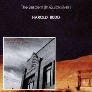 Harold Budd, The Serpent (In Quicksilver) / Abandoned Cities (CD)