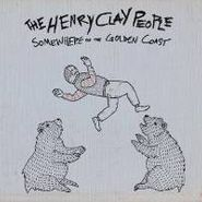 Henry Clay People, Somewhere On The Golden Coast (CD)