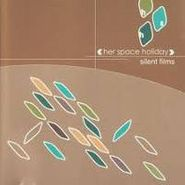 Her Space Holiday, Silent Films (CD)