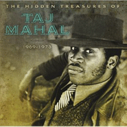 Taj Mahal, The Hidden Treasures Of Taj Mahal: 1969-1973 (CD)