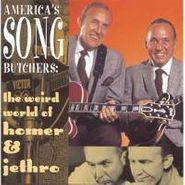 Homer & Jethro, America's Song Butchers-The Weird World of Homer & Jethro (CD)
