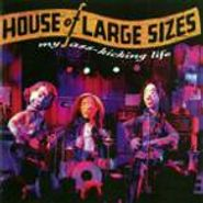 House of Large Sizes, My Ass-Kicking Life (CD)