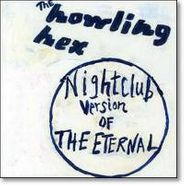The Howling Hex, Nightclub Version Of The Etern (CD)