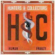 Hunters & Collectors, Human Frailty (CD)