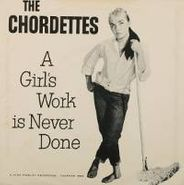 "The Chordettes, A Girl's Work Is Never Done / No Wheels (7"")"