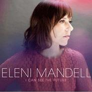 Eleni Mandell, I Can See The Future (CD)