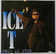 Ice-T, Cold As Ever (CD)
