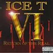 Ice-T, VI: Return Of The Real (CD)