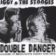 The Stooges, Double Danger: Latin Casino/Academy of Music, Live 1973