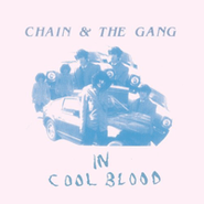 Chain and the Gang, In Cool Blood (CD)