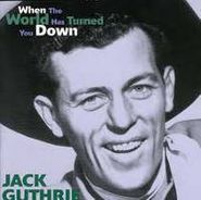 Jack Guthrie, When The World Has Turned You Down (CD)